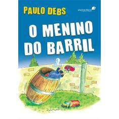 Imagem de O Menino Do Barril - Debs, Paulo - 9788524304163