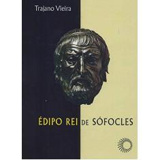 Édipo Rei de Sofócles - 2ª Ed. - Signos 31 - Vieira, Trajano - 9788527302630