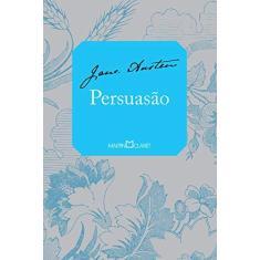 Persuasão: Jane Austen - Coleção a Obra-Prima de Cada Autor - Jane Austen - 9788572327954