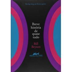 Breve História de Quase Tudo - Bryson, Bill - 9788535907247