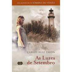 As Luzes de Setembro - Carlos Ruiz Zafón - 9788581051925