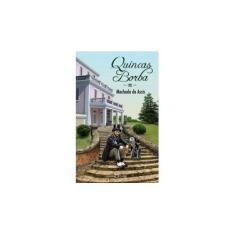 Quincas Borba - Col. A Obra-prima de Cada Autor - Assis, Machado De - 9788572324472
