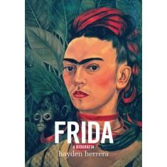 Frida - A Biografia - Herrera, Hayden - 9788525049506