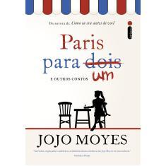Paris Para Um e Outros Contos - Moyes, Jojo - 9788580579727