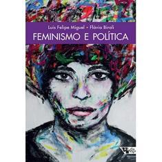 Feminismo e Política - Miguel, Luis Felipe; Biroli, Flávia - 9788575593967