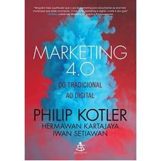 Marketing 4.0 - do Tradicional ao Digital - Kotler, Philip - 9788543105338