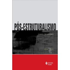 Pós - Estruturalismo - Col. Pensamento Moderno - Williams, James - 9788532644091