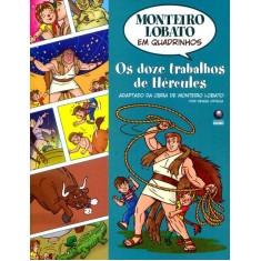 Os Doze Trabalhos de Hércules - Col. Monteiro Lobato Em Quadrinhos - Ortega, Denise - 9788525051127