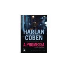 A Promessa. Uma História de Myron Bolitar - Coben Harlan - 9788580416725