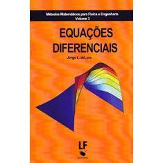 Imagem de Equações Diferenciais - Série Métodos Matemáticos Para Física e Engenharia - Vol. 3 - L. De Lyra, Jorge - 9788578612801