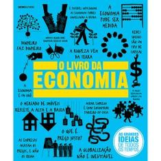 O Livro da Economia - As Grandes Ideias de Todos Os Tempos - Vários - 9788525052407
