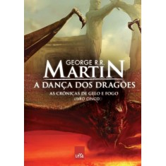 Imagem de A Dança Dos Dragões - As Crônicas de Gelo e Fogo - Vol. 5 - Reedição - Martin, George R. R. - 9788580444810