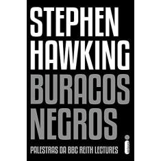 Buracos Negros - Palestras da BBC Reith Lectures - Hawking, Stephen - 9788551000984
