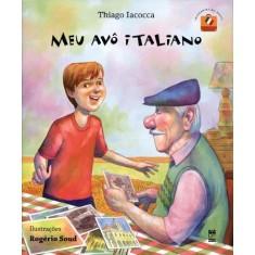 Meu Avô Italiano - Col. Imigrantes do Brasil - Iacocca, Thiago - 9788578880606