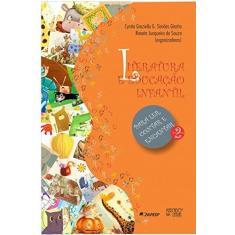 Imagem de Literatura e Educação Infantil - Vol. 2 - Souza, Renata Junqueira De;girotto, Cyntia Graziella Guizelim Simões; - 9788575914328