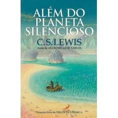 Além do Planeta Silencioso - Trilogia Cósmica - Lewis , C. S. - 9788578272807