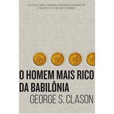 Imagem de O Homem Mais Rico da Babilônia - Clason, George S. - 9788595081536