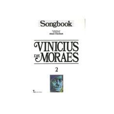 Imagem de Songbook Vinicius de Moraes Vol. 2 - Chediak, Almir; Chediak, Almir - 9788574073675