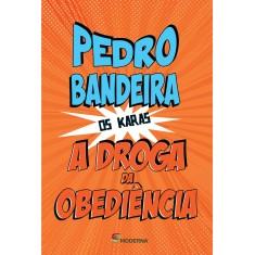 A Droga da Obediência - 5ª Ed. 2014 - Bandeira, Pedro - 9788516095765