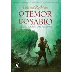 O Temor do Sábio - a Crônica do Matador do Rei - Segundo Dia - Rothfuss, Patrick - 9788580410327