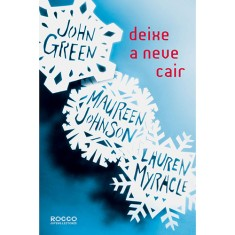 Deixe a Neve Cair - John Green, Lauren Myracle, Maureen Johnson - 9788579801754