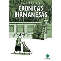 Crônicas Birmanesas - 2ª Ed. 2014 - Col. Terra Clara Nº2 - Delisle, Guy - 9788560090563