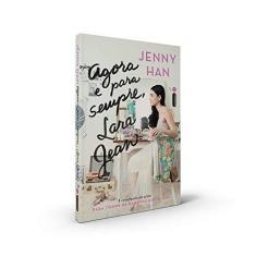 Agora e Para Sempre, Lara Jean - Jenny Han - 9788551001981