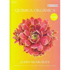 Imagem de Química Orgânica: Combo - Tradução da 9º Edição Norte-americana - John Mcmurry - 9788522125869