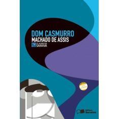 Dom Casmurro - Col. Clássicos Saraiva - Conforme a Nova Ortografia - Assis, Machado De - 9788502079823