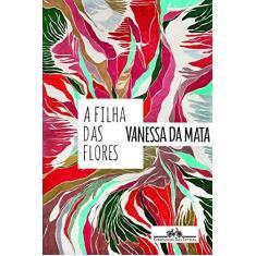Imagem de A Filha das Flores - Vanessa Da Mata - 9788535923421