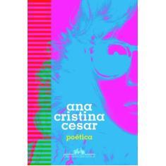 Poética - Cesar, Ana Cristina - 9788535923629