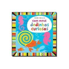 Com Meus Dedinhos Curiosos - Edições Usborne - 9781409588740