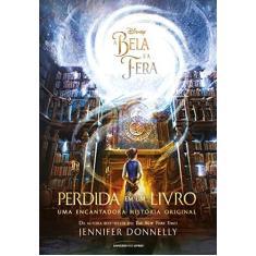 A Bela e A Fera - Perdida Em Um Livro - Donnelly, Jennifer - 9788550301945