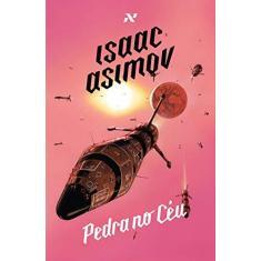 Pedra No Céu - Isaac Asimov - 9788576573210