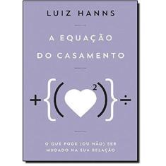 A Equação do Casamento - Hannz, Luiz - 9788565530347