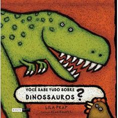 Imagem de Você Sabe Tudo Sobre Dinossauros? - Prap, Lila - 9788578480806