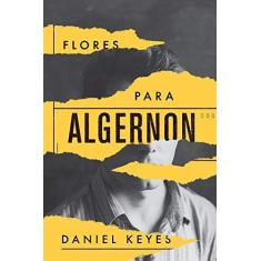 Flores Para Algernon - Daniel Keyes - 9788576573937