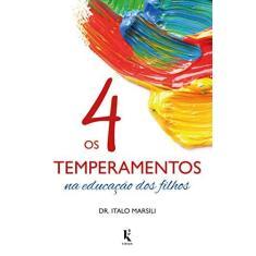Os 4 Temperamentos na Educação dos Filhos - Dr. Ítalo Marsili - 9788594090140