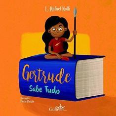 Imagem de Gertrude Sabe Tudo - L. Rafael Nolli - 9788565432160