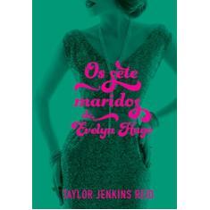 Imagem de Os sete maridos de Evelyn Hugo - Reid, Taylor Jenkins - 9788584391509