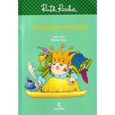 O Reizinho Mandão - Ruth Rocha - 9788516089238