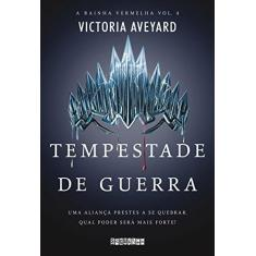 Tempestade De Guerra - A Rainha Vermelha - Vol. 4 - Aveyard , Victoria - 9788555340550