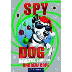 Imagem de Spy Dog 7 - Natal Radical - Cope, Andrew - 9788539508600