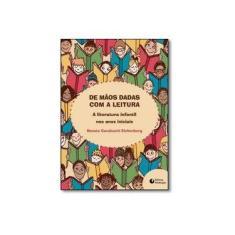 Imagem de De Mãos Dadas Com A Leitura - A Literatura Infantil Nos Anos Iniciais - Eichenberg, Renata Cavalcanti - 9788577061075
