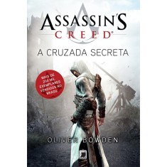 Assassin's Creed - a Cruzada Secreta - Bowden, Oliver - 9788501098344