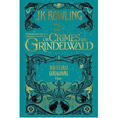 Animais Fantásticos. Os Crimes de Grindelwald - J.k. Rowling - 9788532531315