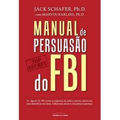 Manual de Persuasão do FBI - Capa Comum - 9788579308512