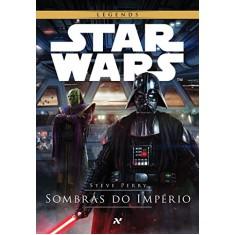 Star Wars - Sombras do Império - Perry, Steve - 9788576572633