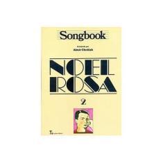 Imagem de Songbook Noel Rosa - Volume 2 - Almir Chediak - 9788574072685