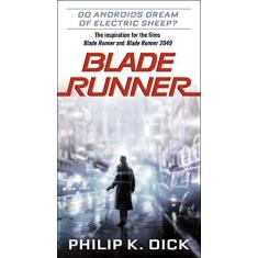 Blade Runner - Philip K. Dick - 9781524796976